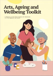 Arts, Ageing and Wellbeing Toolkit